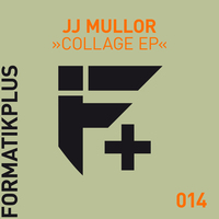 JJ Mullor - Collage EP