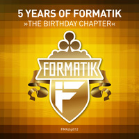 5 Years of Formatik - The Birthday Chapter