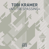 FMKdigi033 - Tobi Kramer - No Trespassing