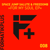 Space Jump Salute & FreedomB - For My Soul EP